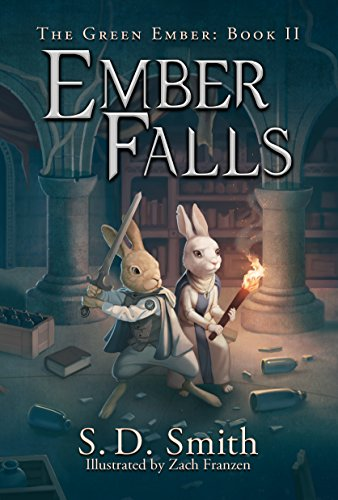 Ember Falls (The Green Ember Series Book 2) by S. D. Smith and Zach Franzen