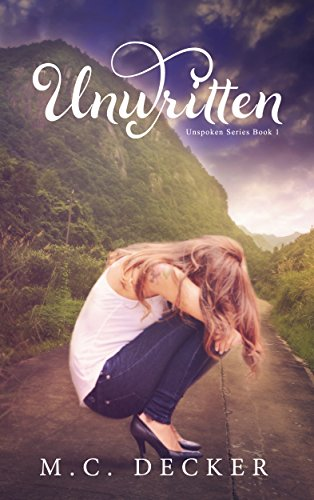 Unwritten (Unspoken series Book 1) by M.C. Decker