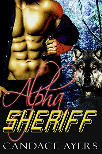 Alpha Sheriff (Half Moon Shifters Book 1) by Candace Ayers