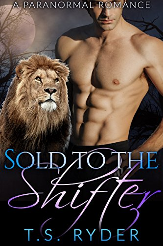 Sold to the Shifter by T. S. Ryder
