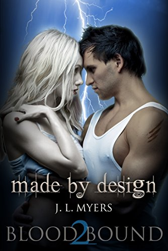 Made By Design: A Vampire Paranormal Romance (Blood Bound Series Book 2) by J.L. Myers