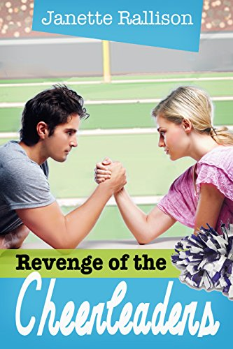 Revenge of the Cheerleaders by Janette Rallison and C.J. Hill