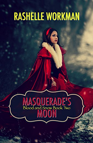 Masquerade's Moon (Blood and Snow Boxed set Book 2) by RaShelle Workman