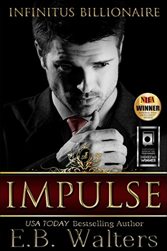 IMPULSE (Infinitus Billionaire Book 1) by E. B. Walters and Kelly Hashway