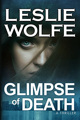 Glimpse of Death: A Riveting Serial Killer Thriller by Leslie Wolfe