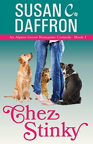 Chez Stinky (An Alpine Grove Romantic Comedy Book 1) by Susan C. Daffron