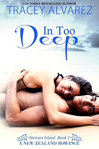 In Too Deep (Stewart Island Series Book 1) by Tracey Alvarez and Book Cover By Design