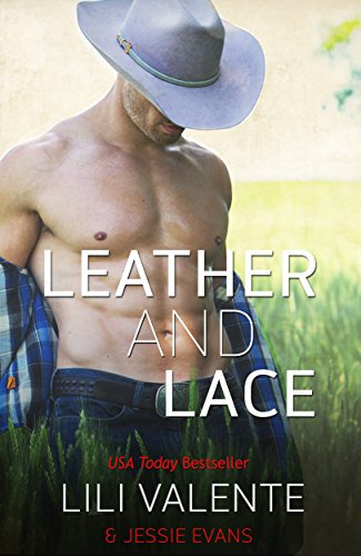 Leather and Lace (Lonesome Point Texas Book 1) by Lili Valente and Jessie Evans