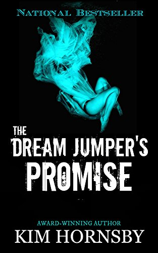 The Dream Jumper's Promise: A Gripping Suspense/Thriller with Supernatural Elements (Dream Jumper Series Book 1) by Kim Hornsby