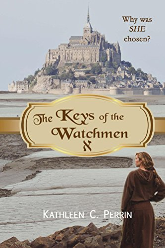The Keys of the Watchmen (Watchmen Saga Book 1) by Kathleen Perrin and Christine Vance