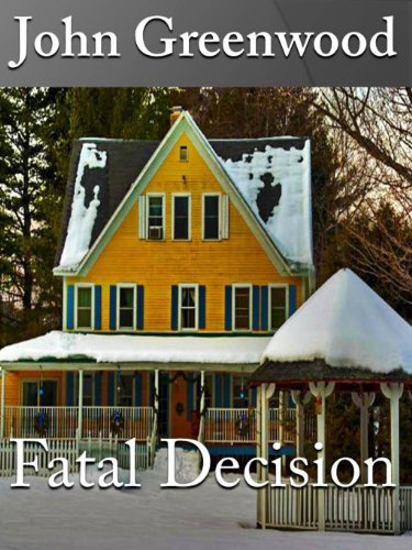 Fatal Decision by John Greenwood
