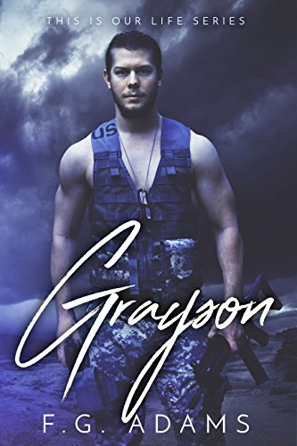 Grayson (This is Our Life Book 1) by F.G. Adams and Daryl Banner