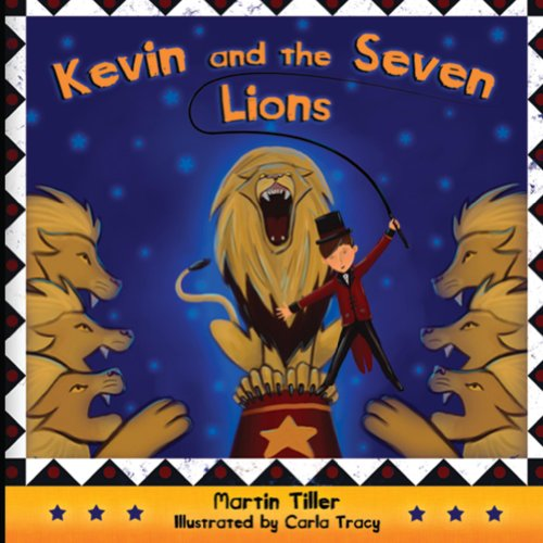 Kevin and the Seven Lions (Kevin's Books Book 1) by Martin Tiller and Carla Tracy
