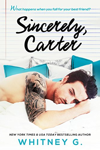 Sincerely, Carter: A Friends to Lovers Romance by Whitney G.