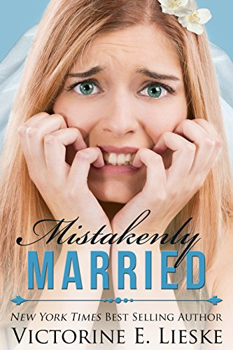 Mistakenly Married (The Married Series Book 3) by Victorine E. Lieske