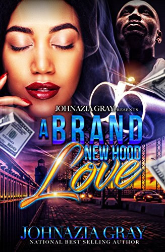 A Brand New Hood Love by Johnazia Gray