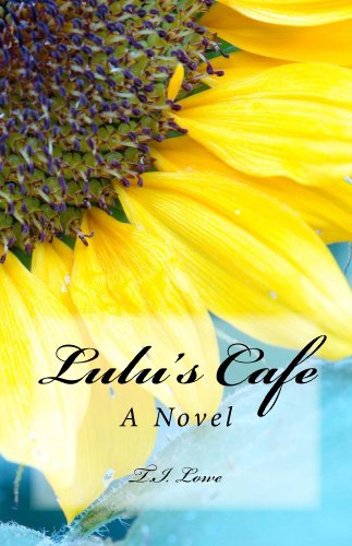 Lulu's Cafe: A Novel by T.I. Lowe