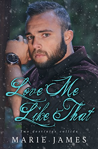 Love Me Like That: LMLT Book 1 by Marie James and Kari Ayasha