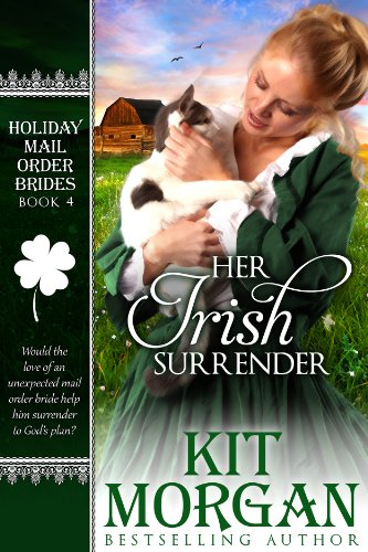 Her Irish Surrender (Holiday Mail Order Brides, Book Four) by Kit Morgan