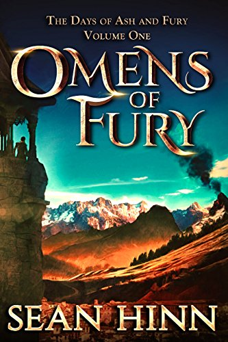 Omens of Fury (The Days of Ash and Fury Book 1) by Sean Hinn