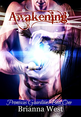Awakening (Promiscus Guardians Book 1) by Brianna West