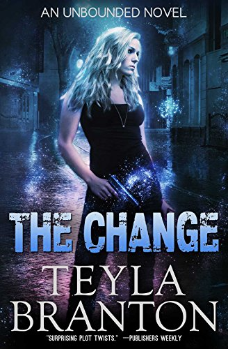 The Change (Unbounded Series Book 1) by Teyla Branton