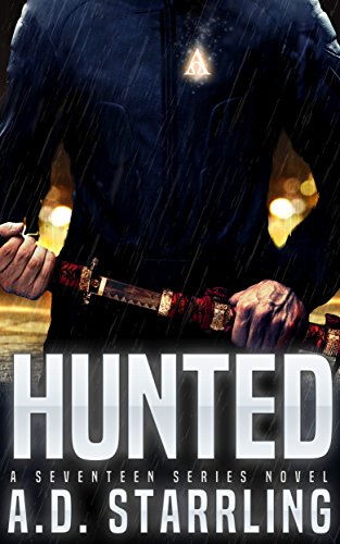 Hunted (A Seventeen Series Novel Book 1) by AD Starrling