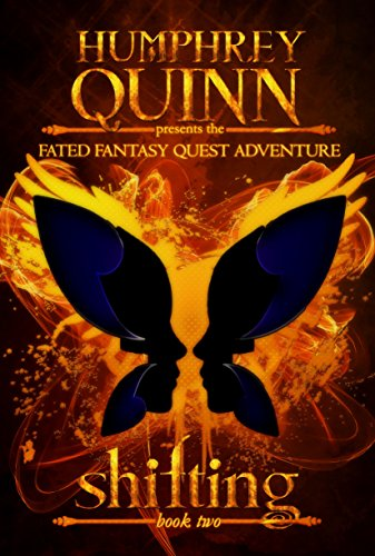 Shifting (Completed Series)  (A Fated Fantasy Quest Adventure Book 2) by Humphrey – D'aigle Rachel and Humphrey Quinn
