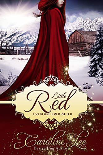 Little Red: an Everland Ever After Tale by Caroline Lee