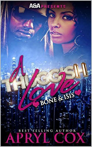 A Thuggish Love: Bone & Isis by Apryl Cox and Gloria Palmer Walker