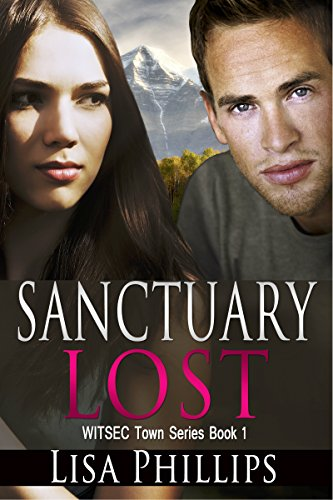 Sanctuary Lost (WITSEC Town Series Book 1) by Lisa Phillips