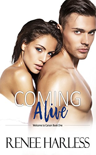 Coming Alive: Welcome to Carson, Book One by Renee Harless