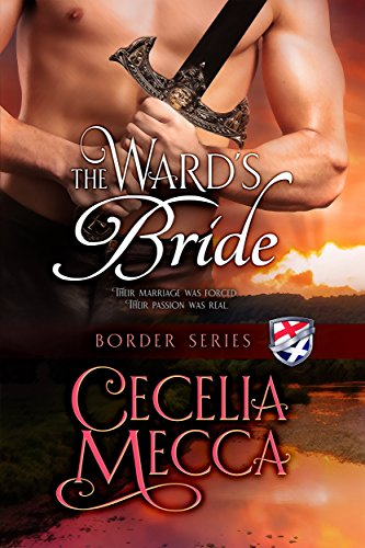 The Ward's Bride (Border Series Prequel Novella) by Cecelia Mecca