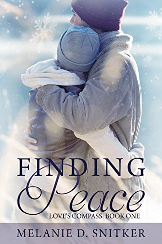 Finding Peace (Love's Compass Book 1) by Melanie D. Snitker