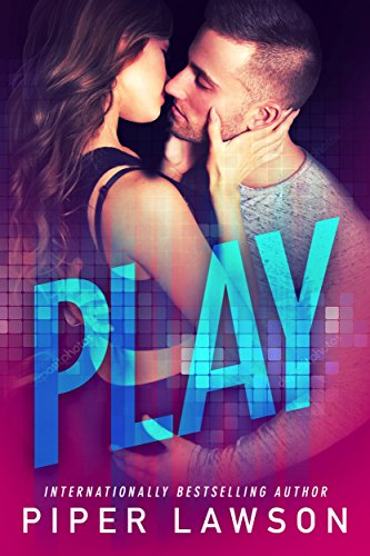 PLAY: A Hot Gamer Romance by Piper Lawson