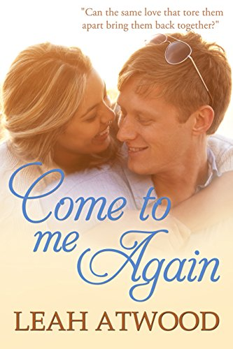 Come to Me Again: An Inspirational Romance Novel by Leah Atwood