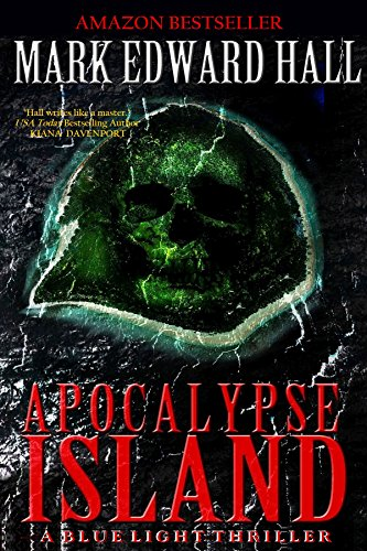 Apocalypse Island: A spine-chilling thriller with twists and turns you won't see coming (Blue Light Series Book 1) by Mark Edward Hall
