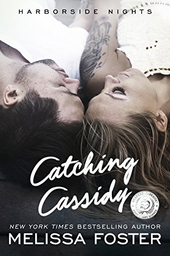 Catching Cassidy (Harborside Nights, Book One) Contemporary Romance by Melissa Foster