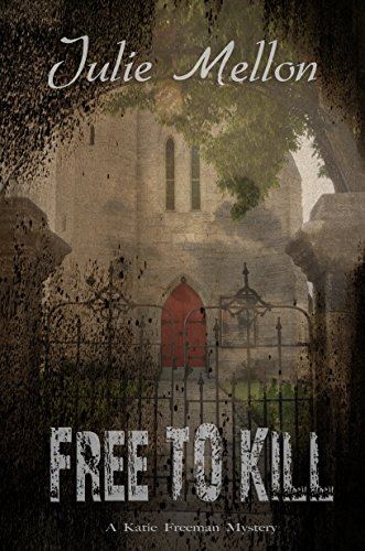 Free to Kill (Katie Freeman Mysteries Book 1) by Julie Mellon