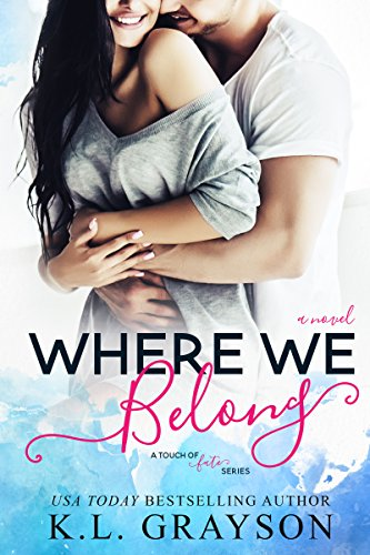 Where We Belong (A Touch of Fate) by K.L. Grayson and S.G. Thomas