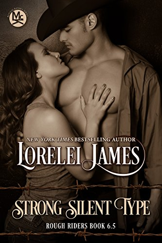 Strong Silent Type (Rough Riders) by Lorelei James