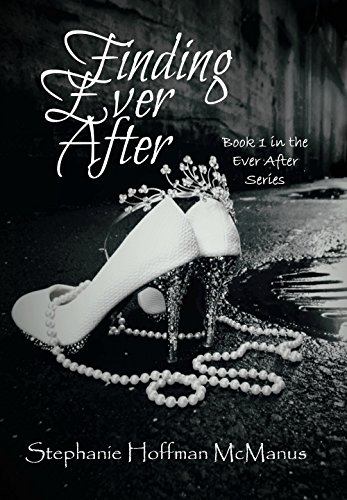 Finding Ever After (Ever After 1) by Stephanie Hoffman McManus