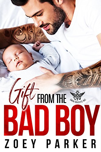 GIFT FROM THE BAD BOY: Dark Knights MC by Zoey Parker