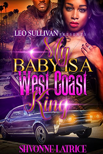 My Baby Is a West Coast King by Shvonne Latrice