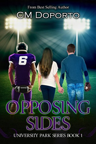 Opposing Sides: Book 1 (University Park Series) by CM Doporto