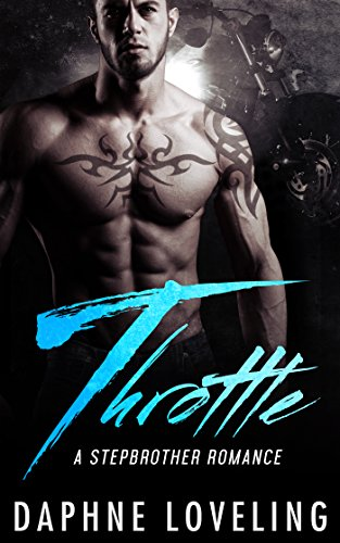 Throttle: A Stepbrother Romance by Daphne Loveling