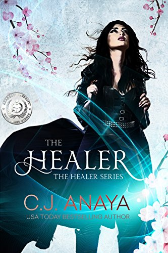 The Healer: A Young Adult Romantic Fantasy (The Healer Series Book 1) by C. J. Anaya