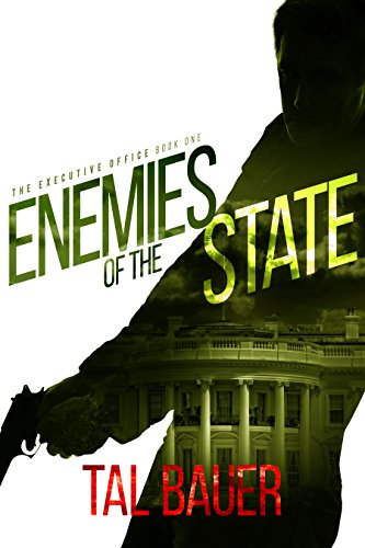 Enemies of the State : The Executive Office # 1 – Special Edition by Tal Bauer