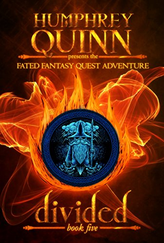 Divided (A Fated Fantasy Quest Adventure Book 5) by Humphrey Quinn