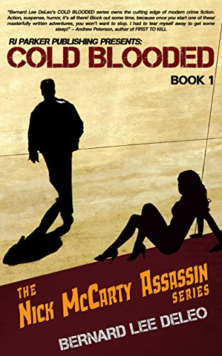 Cold Blooded Assassin Book 1: Witness Protection: Action Thriller Series (Nick McCarty Assassin Series) by Bernard Lee DeLeo and Aeternum Designs